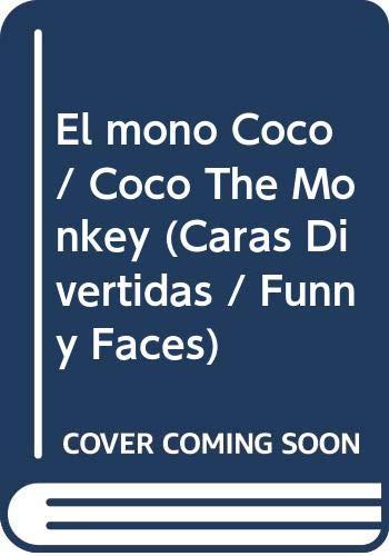 9789876684224: El mono Coco / Coco The Monkey (Caras Divertidas / Funny Faces) (Spanish Edition)