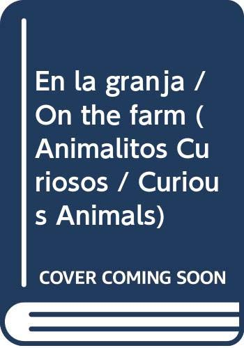 9789876684903: En la granja / On the farm (Animalitos Curiosos / Curious Animals) (Spanish Edition)