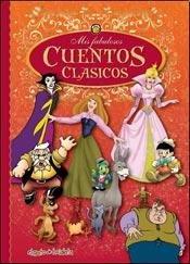 9789876688741: Mis primeros cuentos clasicos / My first classic tales (Mis Fabulosos Cuentos Clasicos)