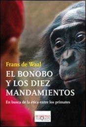 9789876702072: El bonobo y los diez mandamientos : en busca de la ?tica entre los primates