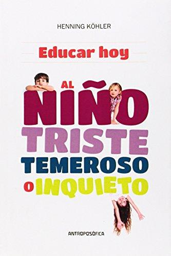 9789876820004: EDUCAR HOY AL NI? TEMEROSO, TRISTE O INQUIETO (Spanish Edition)