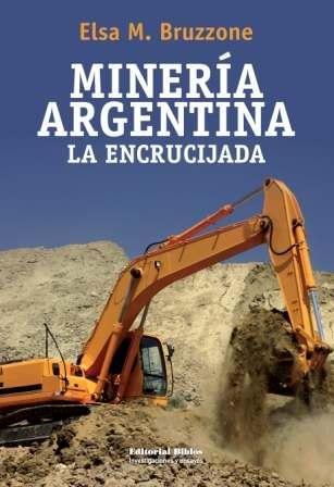 MINERIA ARGENTINA. LA ENCRUCIJADA: BRUZZONE, ELSA
