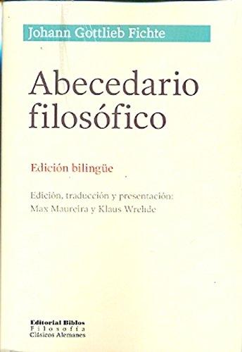 ABECEDARIO FILOSOFICO. EDICION BILINGUE ALEMAN - ESPAÑOL: FICHTE, JOHAN GOTTLIEB