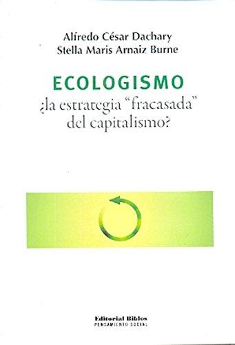 "9789876910835: Ecologismo: ¿la estrategia ""fracasada"" del capitalismo?"