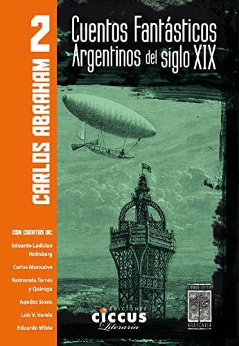 CUENTOS FANTASTICOS ARGENTINOS DEL SIGLO XIX -