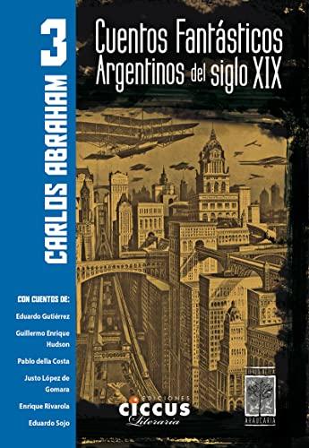 Cuentos fantásticos argentinos del siglo XIX (Paperback)