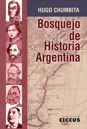 Bosquejo De Historia Argentina (Rustica): CHUMBITA, HUGO