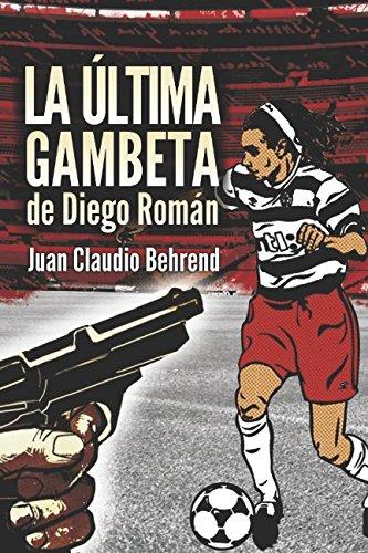 9789876970778: La Última Gambeta De Diego Román