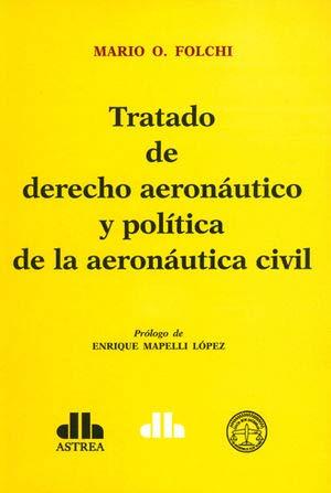 9789877060836: TRATADO DE DERECHO AERONAUTICO Y POLITICA DE LA AERONAUTICA. 2 TS.