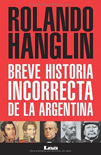9789877182002: Breve historia incorrecta de la Argentina