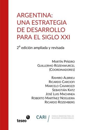9789877230871: Argentina: Una estrategia de desarrollo para el siglo XXI: 2a. edición ampliada y revisada (Spanish Edition)
