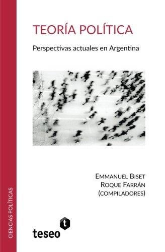 9789877230956: Teoría política: Perspectivas actuales en Argentina (Spanish Edition)