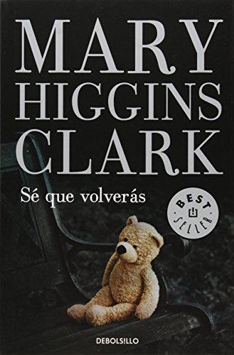 Sé que volverás: HIGGINS CLARK
