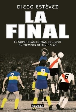 9789877350951: Final La Superclasico Mas Decisivo..