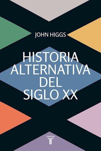 9789877370201: Historia Alternativa Del Siglo Xx (Rustico)