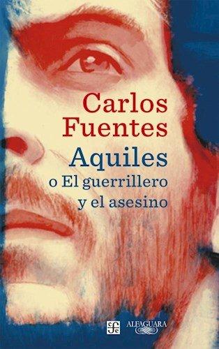9789877382419: Aquiles O El Guerrillero Y El Asesino