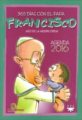 9789877400816: Agenda 2016 365 Dias Con El Papa Francisco