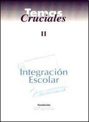 Temas Cruciales II - Integracion Escolar (Spanish: Infancias Fundacion