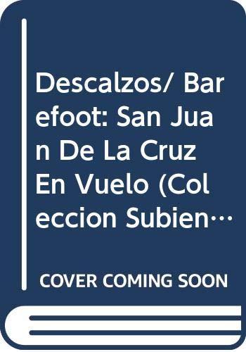 9789879011379: Descalzos/ Barefoot: San Juan De La Cruz En Vuelo (Coleccion Subiendo a Escena- Literatura Para Jovenes) (Spanish Edition)