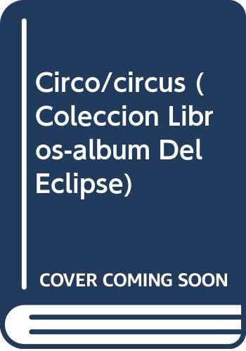 9789879011614: Circo (Coleccion Libros-Album Del Eclipse) (Spanish Edition)