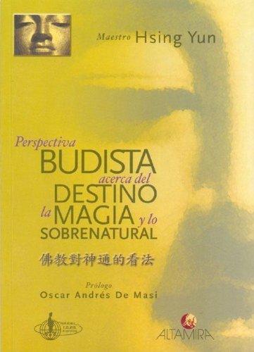 Perspectiva Budista Acerca del Destino La Magia y Lo Sobrenatural (Spanish Edition): Yun, Hsing