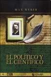 POLITICO Y EL CIENTIFICO, EL: MAX, WEBER