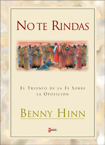 No te Rindas (9789879038048) by Hinn, Benny