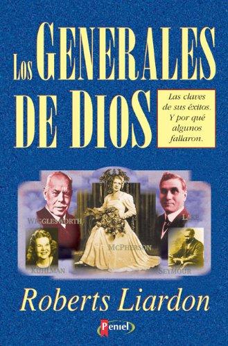 Generales de Dios: Liardon, Roberts