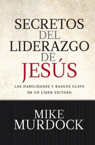 Secretos del Liderazgo de Jesús (9879038568) by Mike Murdock