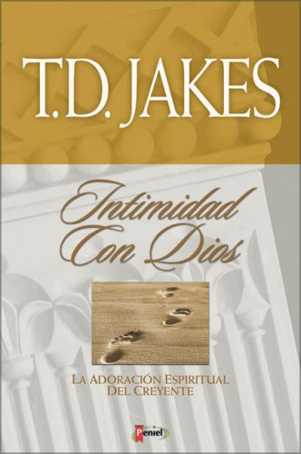 Intimidad con Dios (9789879038642) by T. D. Jakes