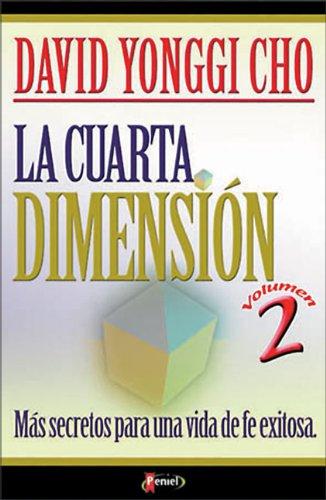 9789879038819: La Cuarta Dimension Vol. 2: Mas Secretos Para Una Vida de Fe Exitosa