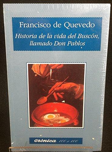 Historia de la vida del Buscon Llamado: Francisco de Quevedo