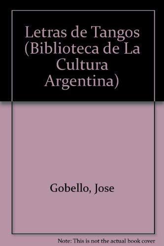 Letras de Tangos: Seleccion (Biblioteca de La Cultura Argentina) (Spanish Edition): Gobello, Jose
