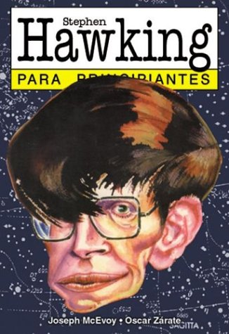 Stephen Hawking para principiantes / Hawking For Beginners (Spanish Edition) (9879065247) by McEvoy, J. P.; Zarate, Oscar