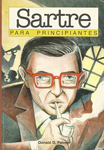 Sartre para principiantes / Sartre for Beginners (Spanish Edition): Palmer, Donald D.
