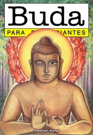 Buda para principiantes (Spanish Edition): Stephen Asma
