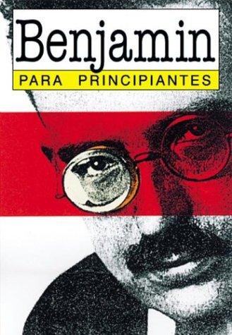 9789879065860: Walter Benjamin para principiantes / Walter Benjamin for Beginners (Spanish Edition)