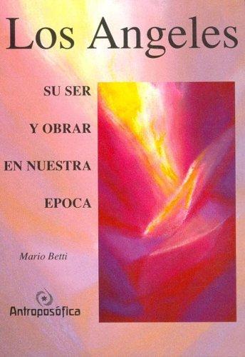 9789879066386: Angeles. Su Ser y Obrar En Nuestra Epoca (Spanish Edition)
