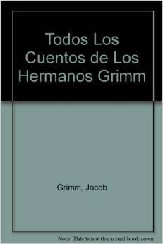 9789879066812: Todos Los Cuentos de Los Hermanos Grimm