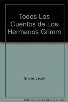 9789879066812: Todos Los Cuentos de Los Hermanos Grimm (Spanish Edition)