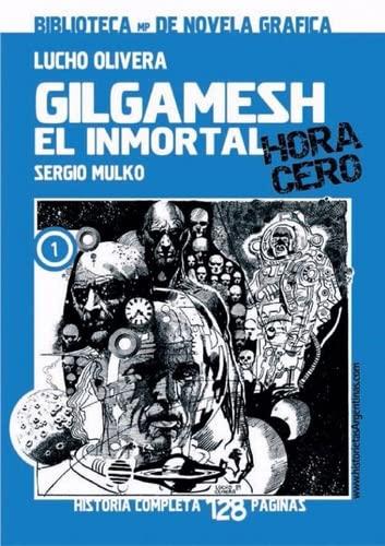 9789879085325: Gilgamesh El Inmortal. Hora Cero