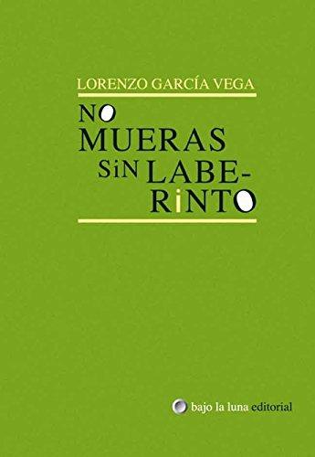 9789879108178: No Mueras Sin Laberinto (Spanish Edition)
