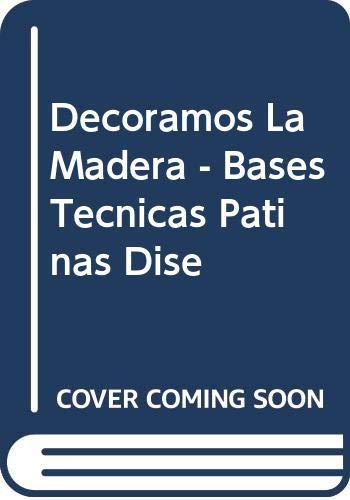 9789879112199: Decoramos La Madera - Bases Tecnicas Patinas Dise