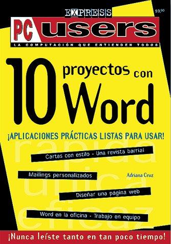10 proyectos con Word (PC Users Express) (Spanish Edition): Adriana Cruz, MP Ediciones