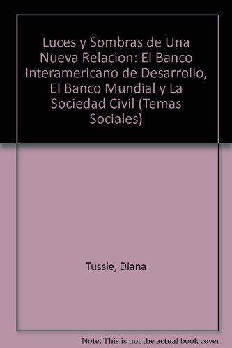 9789879164457: Luces y Sombras de Una Nueva Relacion: El Banco Interamericano de Desarrollo, El Banco Mundial y La Sociedad Civil (Temas Sociales) (Spanish Edition)