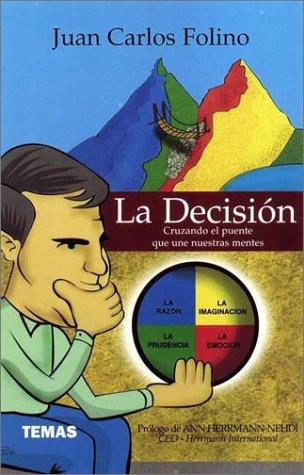 La Decision (Spanish Edition): Folino, Juan Carlos