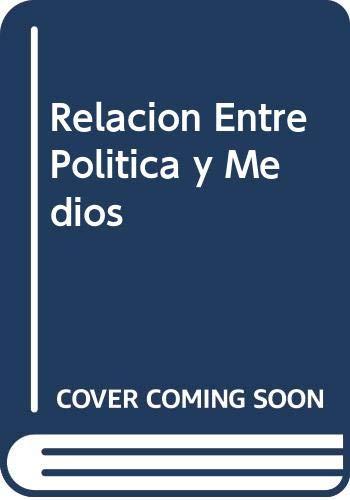 9789879164747: Relacion Entre Politica y Medios (Spanish Edition)