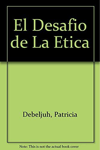 9789879164860: El Desafio de La Etica (Spanish Edition)