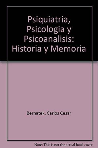 9789879165201: Psiquiatria, Psicologia y Psicoanalisis: Historia y Memoria