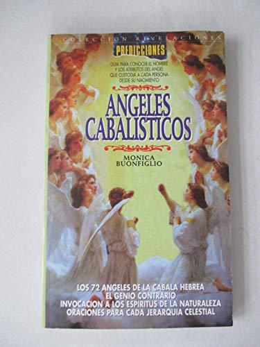 ANGELES CABALISTICOS guia para conocer el nombre y los atributos del angel que custodia a cada ...